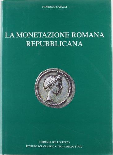 MONETAZIONE (LA) ROMANA REPUBBLICANA : CATALLI,Fiorenzo