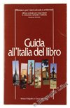 Guida all'Italia del libro.: aa.vv.