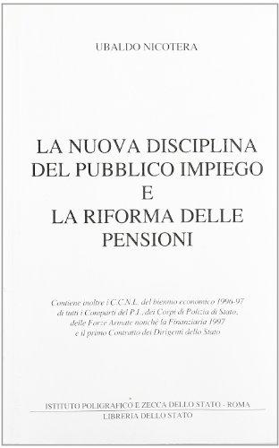 La nuova disciplina del pubblico impiego e la riforma delle pensioni: Contiene inoltre i C.C.N.L. del biennio economico 1996-97 di tuttii comparti del ... dei dirigenti dello stato (Italian Edition) (8824038271) by Italy
