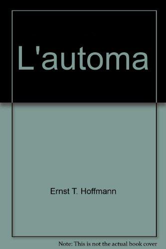 L'Automa.: Hoffmann,E(rnst) T(heodor) A(madeus).