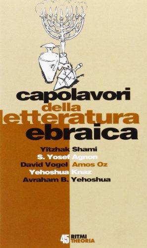Capolavori della letteratura ebraica: Shami / Agnon/ Vogel/ Oz/ Knaz/ Yehoshua