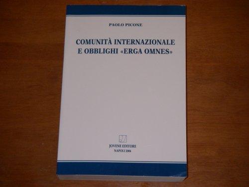 9788824316019: Comunità internazionale e obblighi «erga omnes»