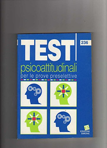 Test psicoattitudinali per le prove preselettive: aa.vv.