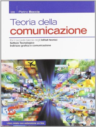 9788824433860: Teoria della comunicazione. Per le Scuole superiori. Con espansione online