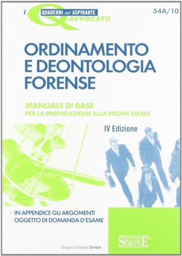 9788824435246: Ordinamento e deontologia forense. Manuale di base per la preparazione alla prova orale