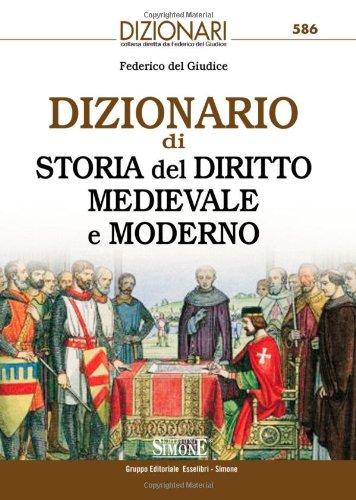 9788824455756: Dizionario di storia del diritto medievale e moderno (I dizionari)