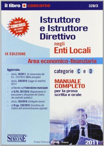 9788824457552: Istruttore e istruttore direttivo negli enti locali. Area economico-finanziaria categorie C e D. Manuale completo per la prova scritta e orale