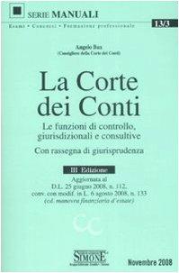 9788824464062: La Corte dei Conti. Le funzioni di controllo, giurisdizionali e consultive. Con rassegna di giurisprudenza