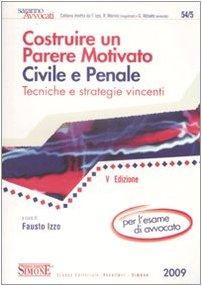 9788824466929: Costruire un parere motivato civile e penale. Tecniche e strategie vincenti (Saranno avvocati)