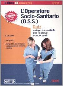 9788824466936: L'operatore socio-sanitario (O.S.S.). Quiz a risposta multipla per le prove concorsuali