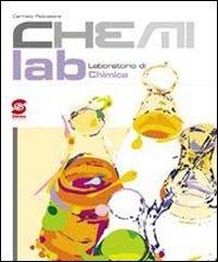 9788824470575: Chemilab. Laboratorio di chimica. Per le Scuole superiori