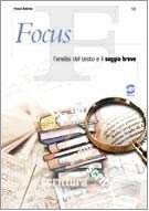 9788824475785: Focus. L'analisi del testo e il saggio breve. Per le Scuole superiori