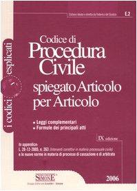 9788824478991: Codice di procedura civile spiegato articolo per articolo. Leggi complementari. Formule dei principali atti
