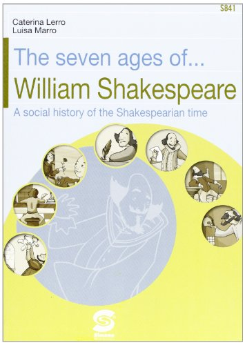 The seven ages of... William Shakespeare. A social history of the Shakespearian time.
