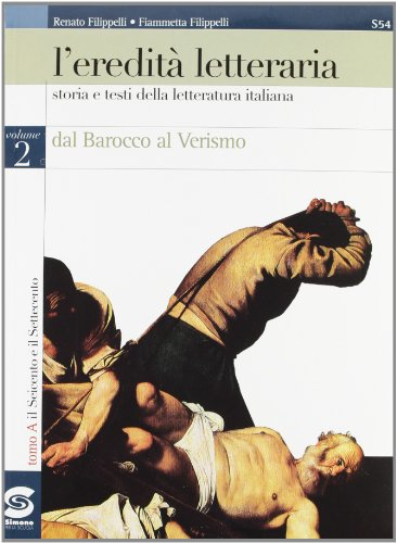 9788824487313: L'eredità letteraria. Storia e testi della letteratura italiana per il triennio: 2