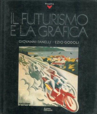 9788824504386: Il futurismo e la grafica (Prospettive) (Italian Edition)