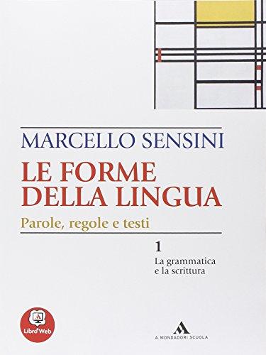 9788824731478: Le forme della lingua. La grammatica e la scrittura-Il lessico. Con espansione online. Per le Scuole superiori