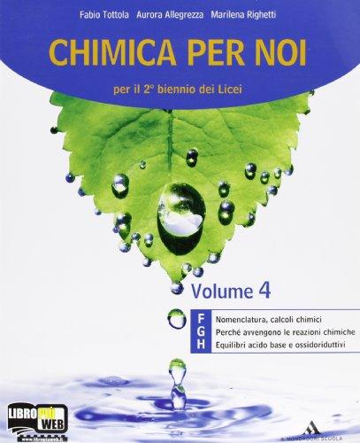 9788824732413: Chimica per noi. Vol. F-G-H. Con espansione online. Per i Licei e gli Ist. magistrali
