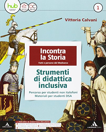 9788824762106: Incontra la storia. Didattica inclusiva. Per la Scuola media. Con e-book. Con espansione online (Vol. 1)