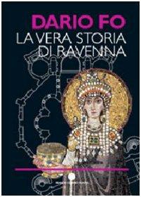 9788824803397: La vera storia di Ravenna. Ediz. illustrata