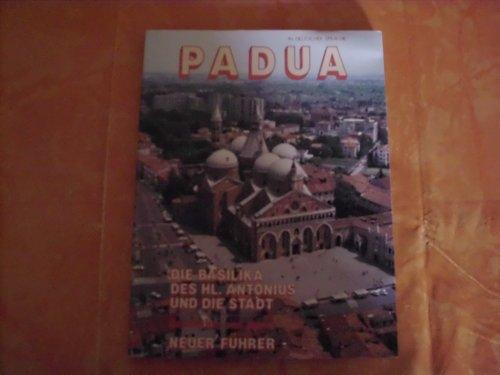 9788825002607: Die basilika der Hl. Antonius und die Stadt (Antonio di Padova. Guide)