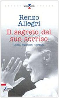 9788825012798: Il segreto del suo sorriso. Lucia Valentini Terrani
