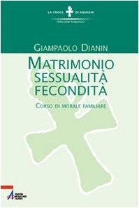 9788825015843: Matrimonio, sessualità, fecondità. Corso di morale familiare