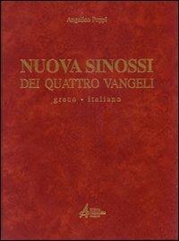 Nuova sinossi dei quattro vangeli. Testo greco-italiano: Angelico Poppi