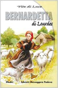 9788825016253: Bernadetta di Lourdes vite di luce