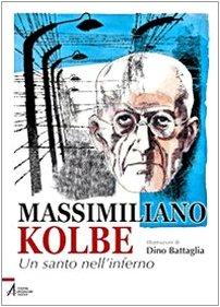 9788825017670: Massimiliano Kolbe. Un santo nell'inferno (I fumetti del)