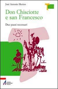 Don Chisciotte e San Francesco. Due pazzi: José Antonio Merino