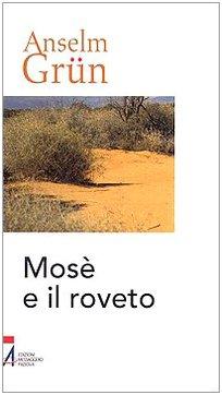 Mosè e il roveto. Immagini bibliche di: Anselm Grün