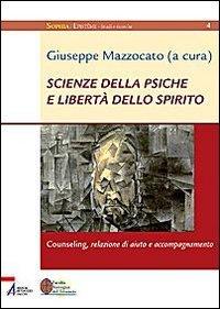 Scienze della psiche e libertà dello spirito.: Antonio Montanari