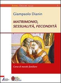 9788825020830: Matrimonio, sessualità, fecondità. Corso di morale familiare
