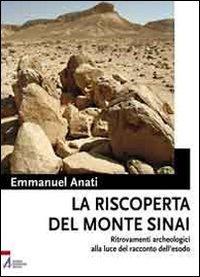 9788825025583: La riscoperta del monte Sinai. Ritrovamenti archeologici alla luce del racconto dell'Esodo. Con DVD