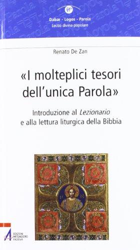 9788825028454: I molteplici tesori dell'unica parola. Introduzione al Lezionario e alla lettura liturgica della Bibbia