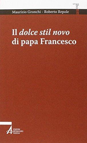 Il dolce stil novo di papa Francesco: Gronchi, Maurizio; Repole,
