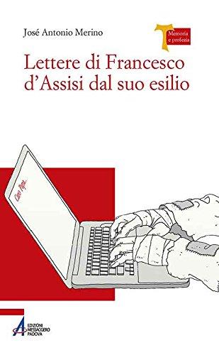 Lettere di Francesco d'Assisi dal suo esilio: José Antonio Merino