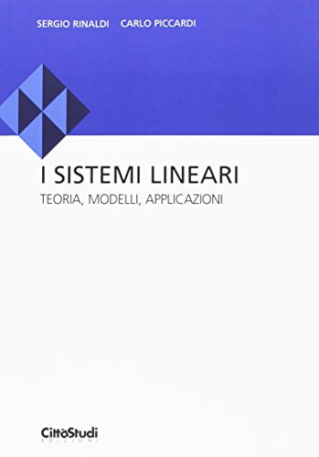 9788825172171: I sistemi lineari: teoria, modelli, applicazioni