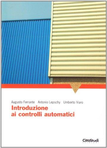 Introduzione ai controlli automatici: Ferrante, Augusto; Lepschy,