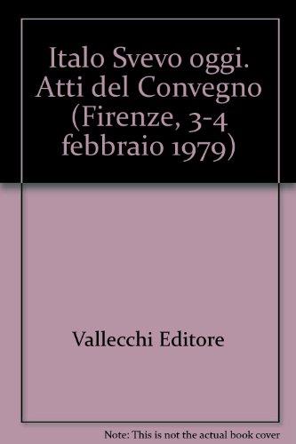 Italo Svevo oggi.: Atti del Convegno: