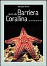 Guida alla barriera corallina. Gli invertebrati del: Mancini,Alessandro.