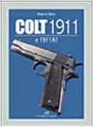 Colt 1911 e 1911 A1.: Allara,Roberto.