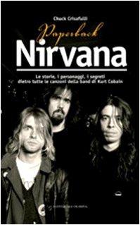 9788825301441: Paperback Nirvana. Le storie, i personaggi, i segreti dietro tutte le canzoni dell band di Kurt Cobain
