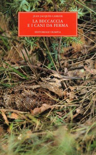 9788825301724: La beccaccia e i cani da ferma (Grandi classici della caccia)