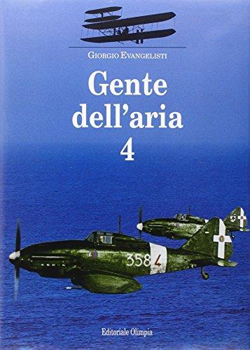 Gente dell'aria. vol.4.: Evangelisti,Giorgio.