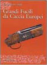 9788825389036: Grandi fucili da caccia europei (Armi e tiro)