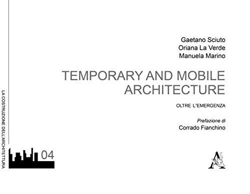 Temporary and mobile architecture. Oltre l'emergenza: Oriana La Verde;