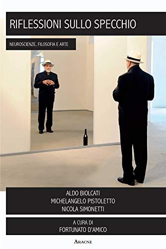 9788825528336: Riflessioni sullo specchio. Neuroscienze, filosofia e arte