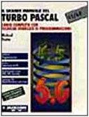 9788825603651: Il grande manuale del Turbo Pascal 5.5/6.0. Corso completo con tecniche avanzate di programmazione